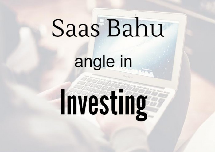 Saas Bahu Angle In Investing