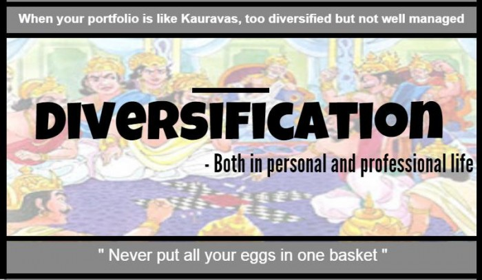 Diversification- Both in personal and professional life
