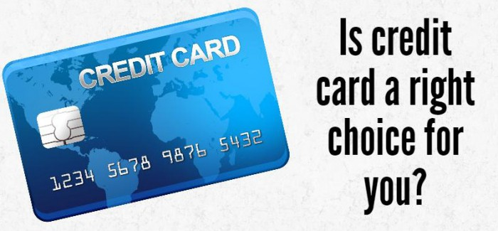 Is Credit card a right choice for you