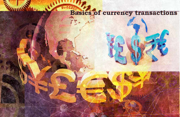 Basics of currency transaction