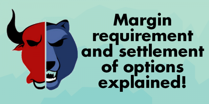Margin for Options Trading and Settlement Explained