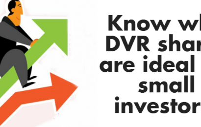 Know why DVR shares are suitable for small investors