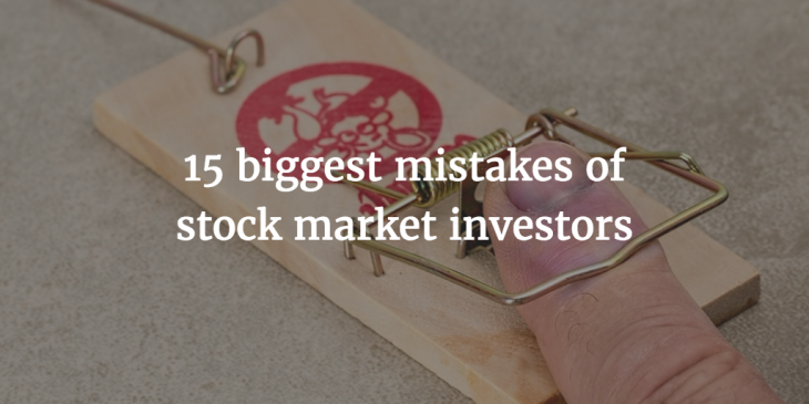 15 biggest mistakes of stock market investors