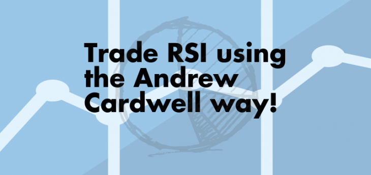 Trading RSI Andrew Cardwell way