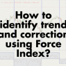 How to identify trend and correction using Force Index?