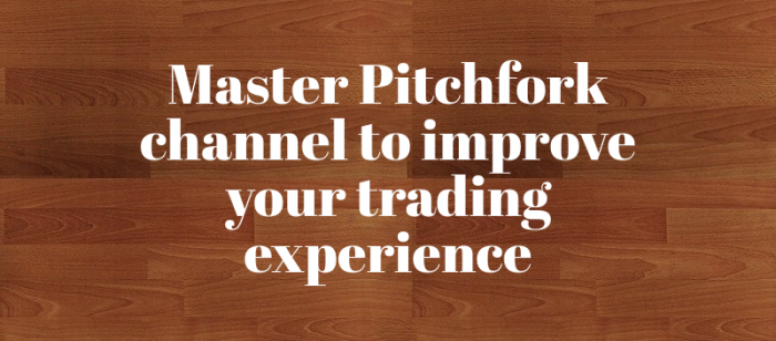 Master Pitchfork channel to improve your trading experience