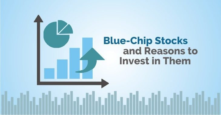 Blue-Chip Stocks and Reasons to Invest in Them