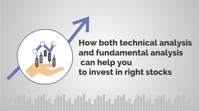 How both technical analysis and fundamental analysis can help you