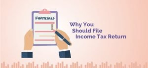 Why You Should File Income Tax Return