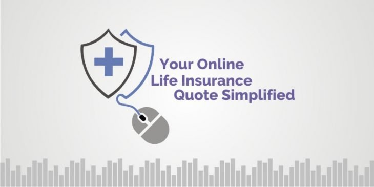 Your Online Life Insurance Quote Simplified Everything You Need To Gorgeous On Line Life Insurance Quotes