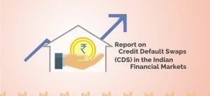 Credit Default Swaps in the Indian Financial Markets