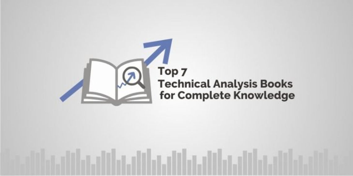 Technical Analysis Books - Top 7 Books for every trader