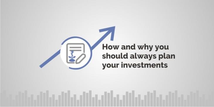 How and Why You Should Always Plan Your Investments