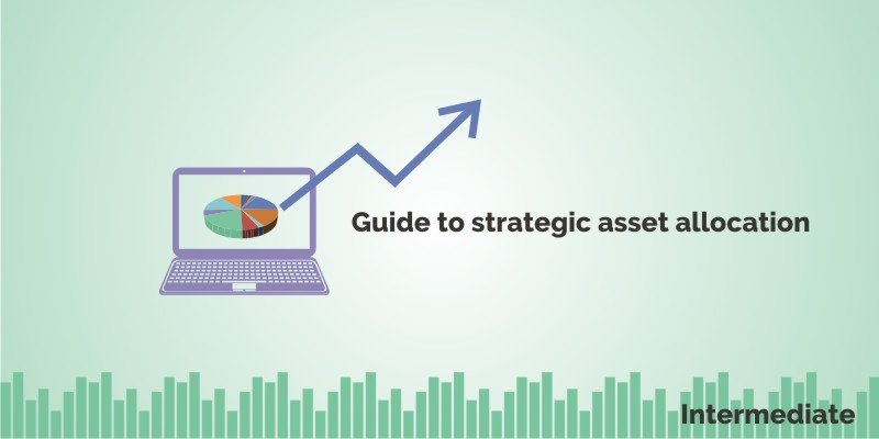 guide to strategic asset allocation