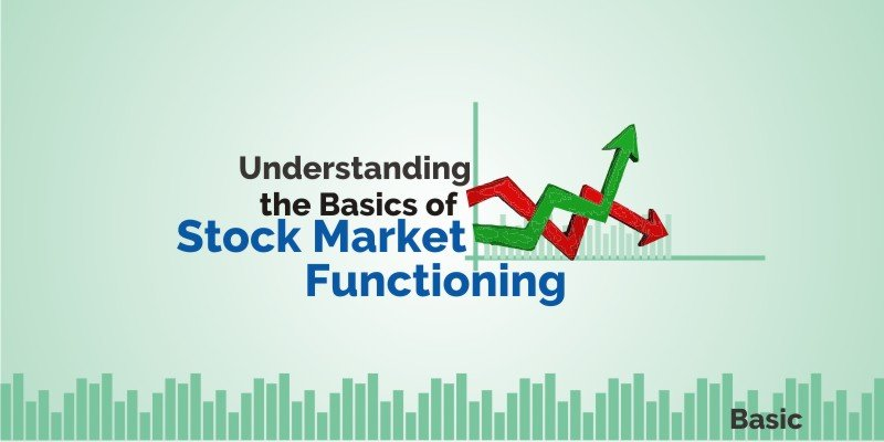Understand The Basics Of Stock Market